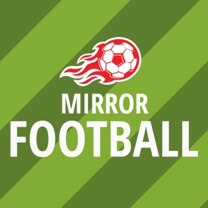 Mirror Football Podcast by Reach Podcasts