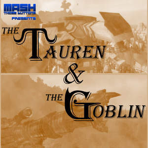 The Tauren & The Goblin – Warcraft Story & Lore by Mash Those Buttons