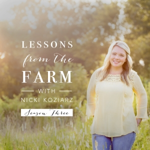 Lessons From The Farm | Nicki Koziarz by nicki koziarz