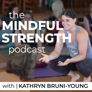 Mindful Strength by Kathryn Bruni-Young
