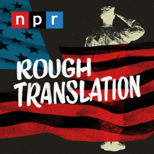 Rough Translation by NPR