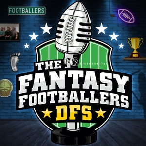 Fantasy Footballers DFS - Fantasy Football Podcast by Fantasy Football
