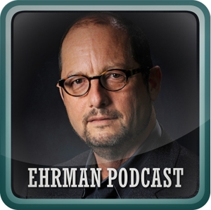 The Bart Ehrman Blog Podcast by John Mueller, Bart Ehrman Early Christianity Historical Jesus
