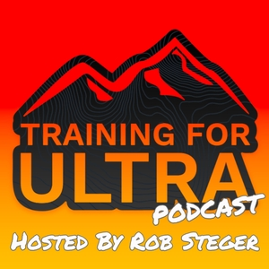 The Training For Ultra Podcast by Training For Ultra - Rob