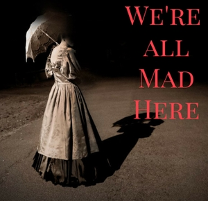We're All Mad Here by We're All Mad Here