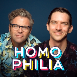 Homophilia by Dave Holmes and Matt McConkey, Earwolf