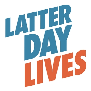 Latter Day Lives - Talking with Latter Day Saints by Latter Day Lives - Conversations with Mormons