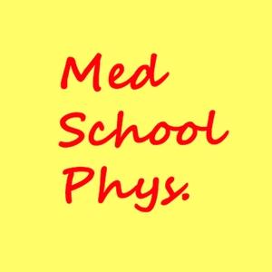 Med School Phys by Med School Phys