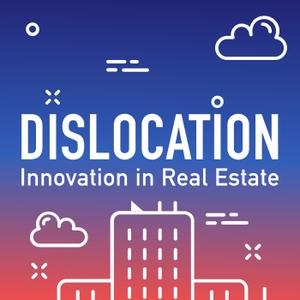 Dislocation — Real Estate Tech, Proptech, CRETech