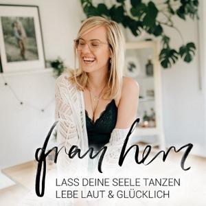 Laut & Glücklich - dein Soulguide Podcast mit Frau Herz | Lass deine Seele tanzen by FRAU HERZ - SPIEGEL BESTSELLER AUTORIN. FOTOGRAFIN. AUSDRUCKSTHERAPEUTIN