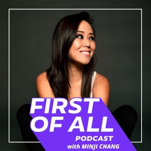 First of All by Potluck Podcast Collective, Minji Chang