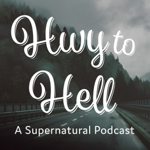 Hwy to Hell: A Supernatural Podcast by Hwy to Hell: A Supernatural Podcast