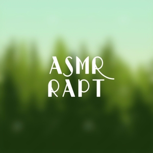 ASMR Rapt by ASMR Rapt