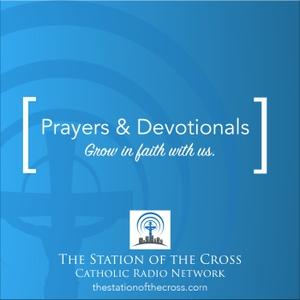 Prayers by The Station of the Cross Catholic Radio