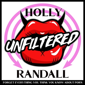 Holly Randall Unfiltered by Holly Randall/Pleasure Podcasts