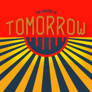 The Theatre of Tomorrow by Midnight Disease Productions