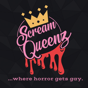 ScreamQueenz: Where Horror Gets GAY! by Patrick K. Walsh
