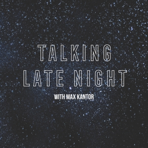 Talking Late Night by Max Kantor