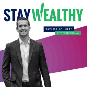 Stay Wealthy Retirement Show by Taylor Schulte