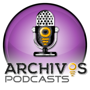 ARCHIVOS Podcast Network by The ARCHIVOS Podcast Network