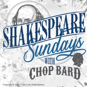 Shakespeare Sundays with Chop Bard by Ehren Ziegler: Actor, Artist, Shakespeare enthusiast