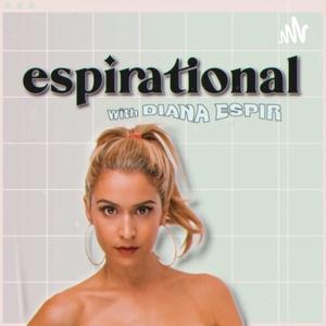 Espirational with Diana Espir by Diana Espir