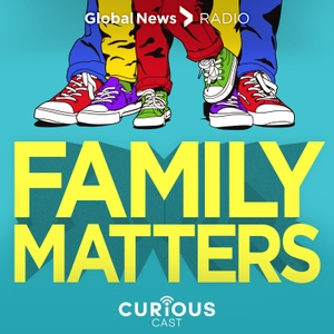 Family Matters by Global News / Curiouscast