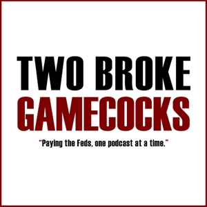 Two Broke Gamecocks by Two Broke Gamecocks