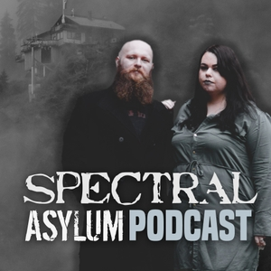 Spectral Asylum Podcast by Laura & Craig