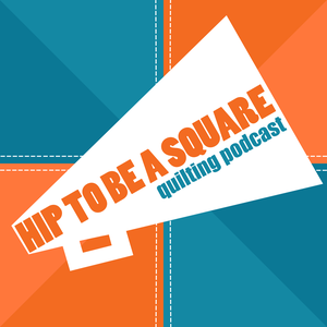 Hip to be a Square Quilting Podcast by Pam the Head Rhombus