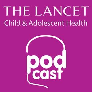 Listen to The Lancet Child & Adolescent Health by The Lancet Child & Adolescent Health
