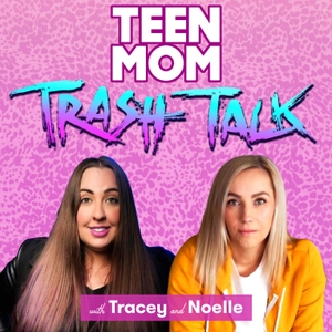 Teen Mom Trash Talk by Tracey Carnazzo