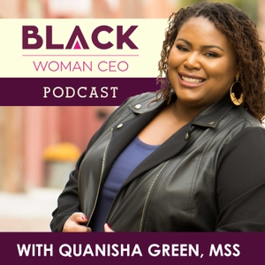 Black Woman CEO by Quanisha Green, MSS