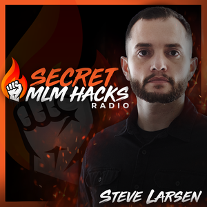 Secret MLM Hacks Radio by Steve Larsen: Automated Downline Recruiting