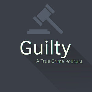 Guilty: A True Crime Podcast by Colin and David