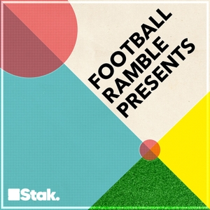 Football Ramble Presents by Stakhanov