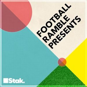 Football Ramble Presents by Stak