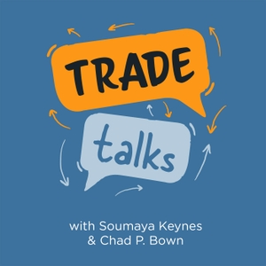 Trade Talks by Soumaya Keynes & Chad P. Bown