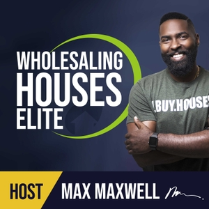 Wholesaling Houses Elite by Max Maxwell