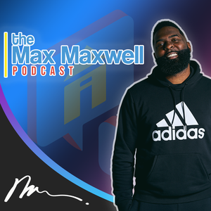The Max Maxwell Podcast by Max Maxwell