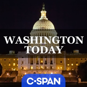 C-SPAN Radio - Washington Today by C-SPAN
