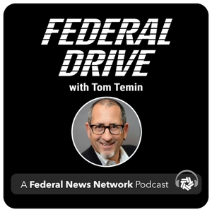Federal Drive with Tom Temin by PodcastOne / Federal News Radio