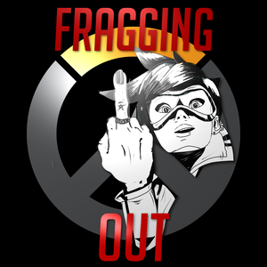 Fragging Out - Not Your Daddy's Overwatch Podcast! by SOGOpod Productions