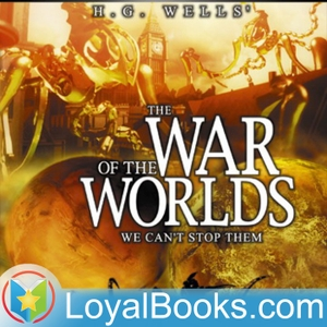The War of the Worlds by H. G. Wells by Loyal Books