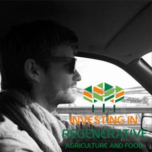Investing in Regenerative Agriculture and Food by Koen van Seijen