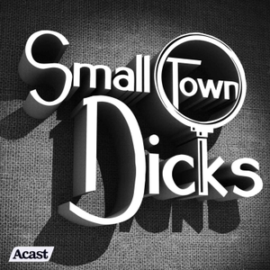 Small Town Dicks by Small Town Dicks Podcast