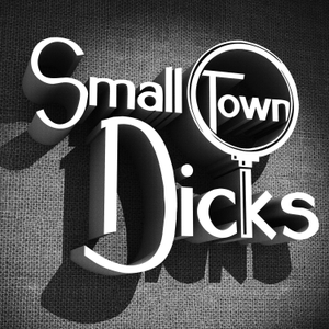 Small Town Dicks Podcast by Small Town Dicks Podcast