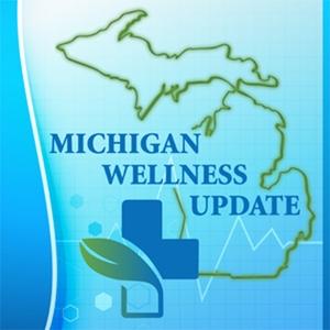 Michigan Wellness Update by Michigan Wellness Update