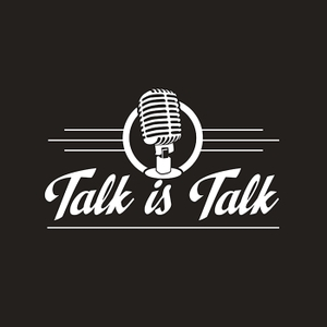 Talk Is Talk by Talk is Talk podcast comedy hiphop