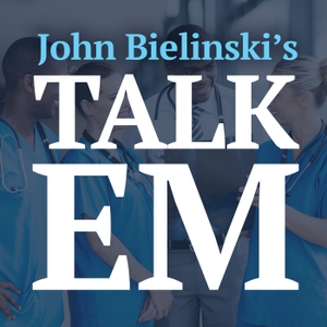 John Bielinski's Talk EM - Enhancing Clinical Excellence in EM by John Bielinski
